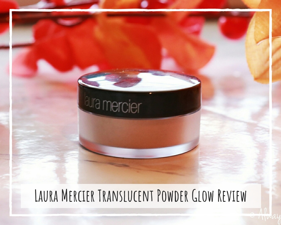 Laura Mercier Translucent Setting Powder Glow Review